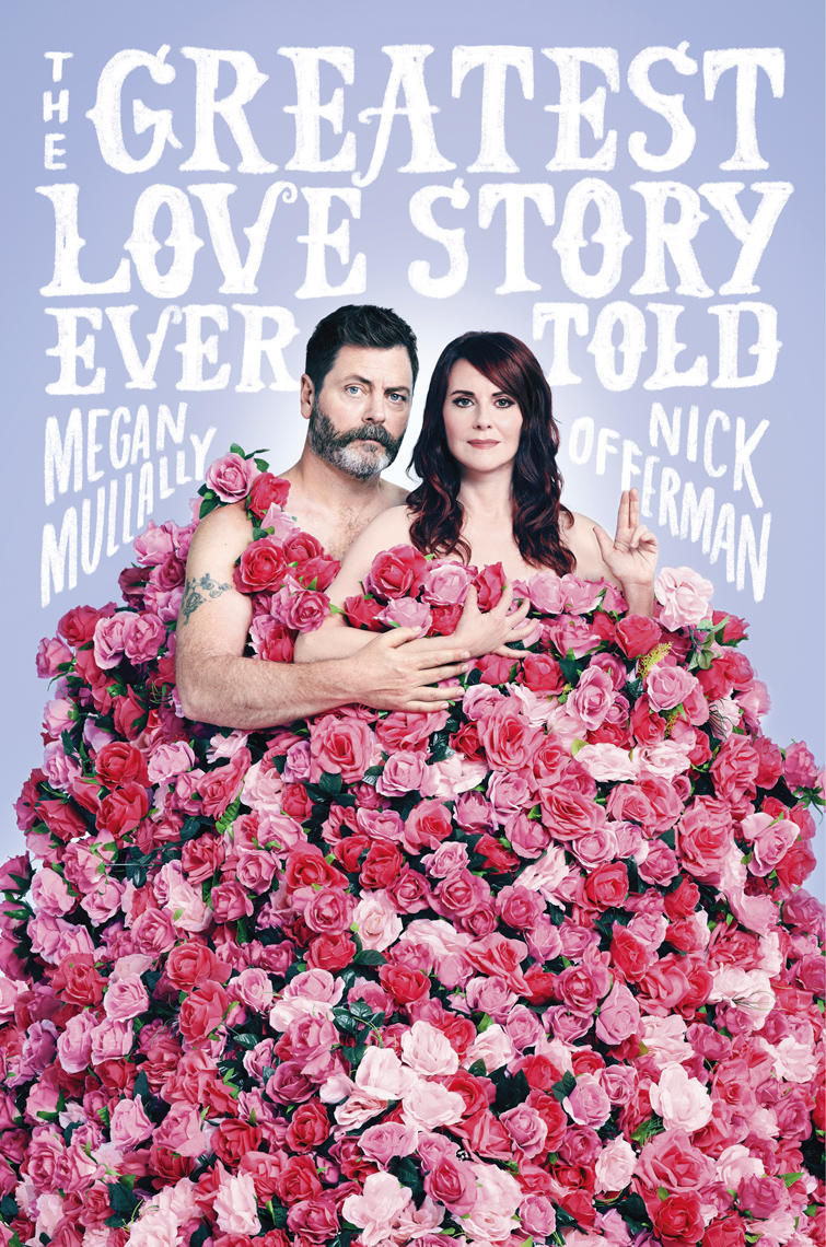Nick Offerman & Megan Mullally | The Greatest Love Story Ever Told