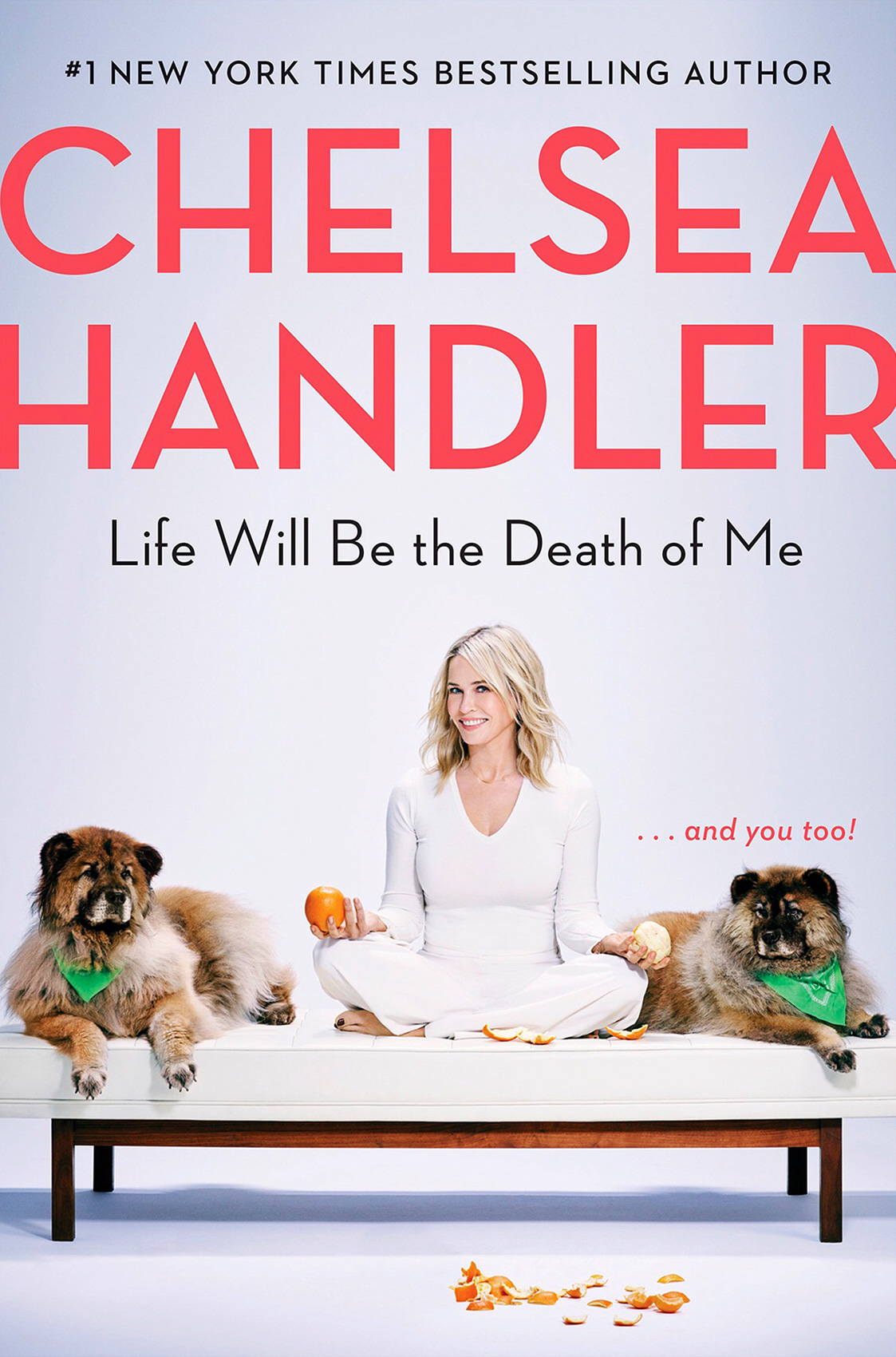 Life Will Be the Death of Me | Chelsea Handler